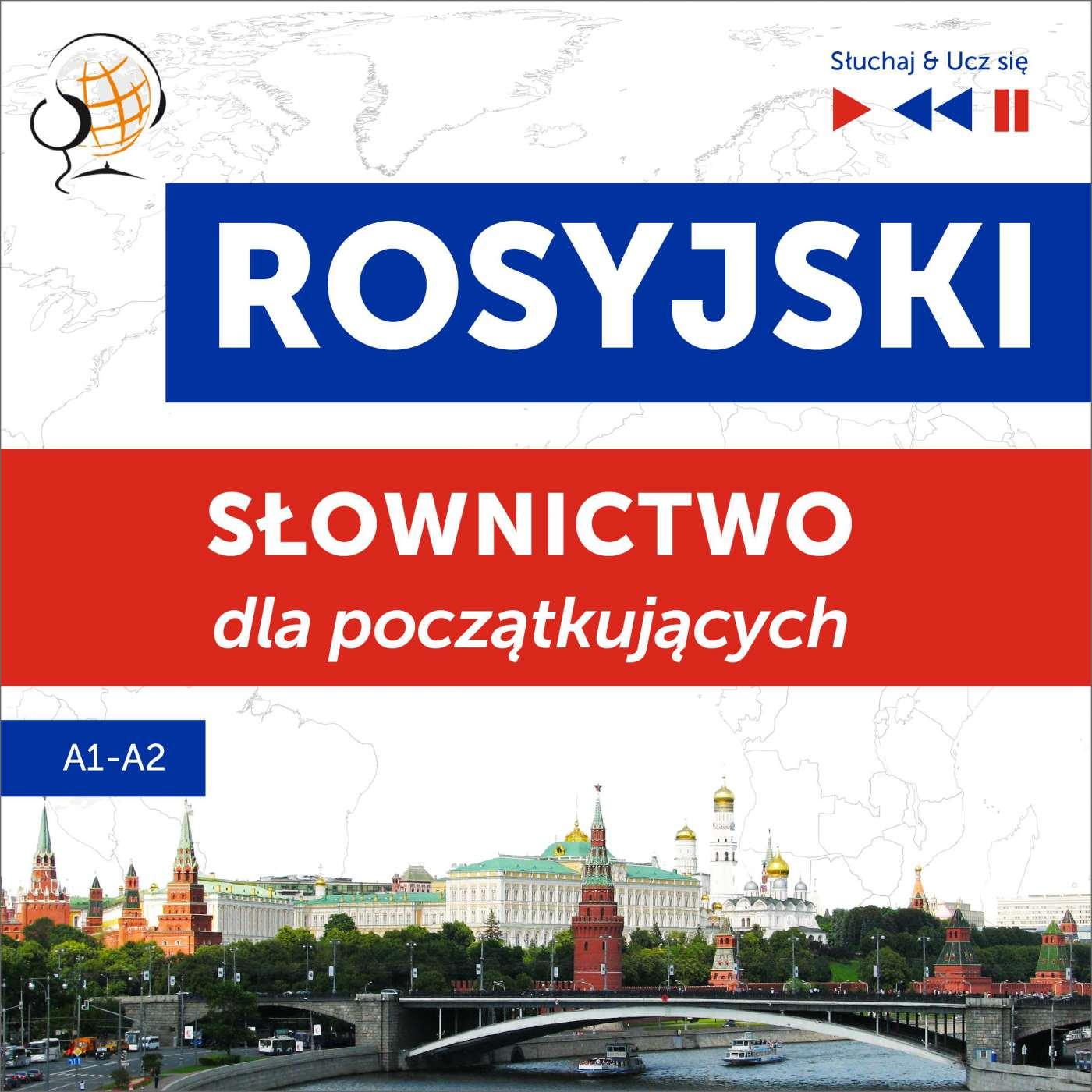 Rosyjski. Słownictwo dla początkujących – Słuchaj & Ucz się (Poziom A1 – A2) - Audiobook (Książka audio MP3) do pobrania w całości w archiwum ZIP