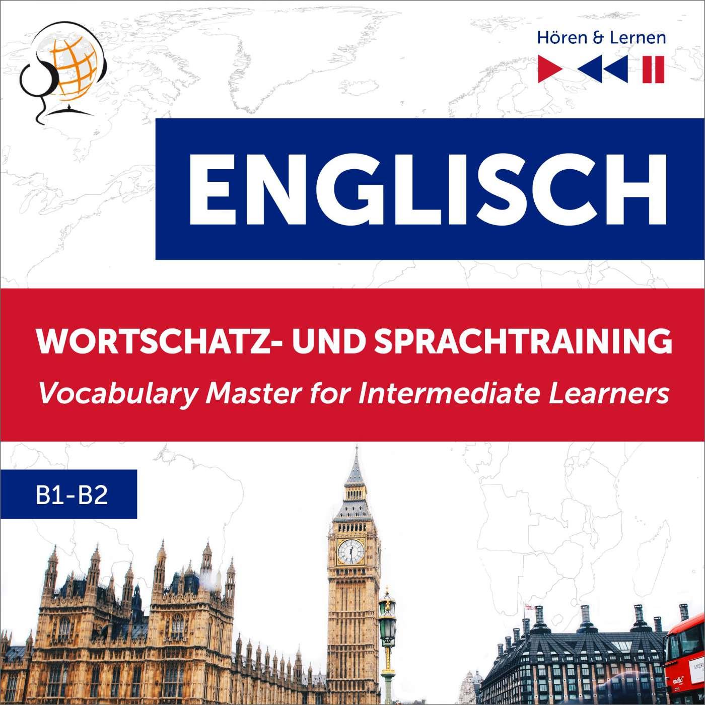 Englisch Wortschatz- und Sprachtraining B1-B2 – Hören & Lernen: English Vocabulary Master for Intermediate Learners - Audiobook (Książka audio MP3) do pobrania w całości w archiwum ZIP