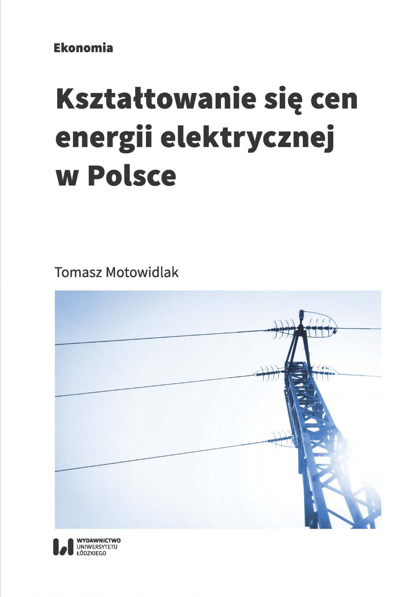 Kształtowanie się cen energii elektrycznej w Polsce - Ebook (Książka PDF) do pobrania w formacie PDF