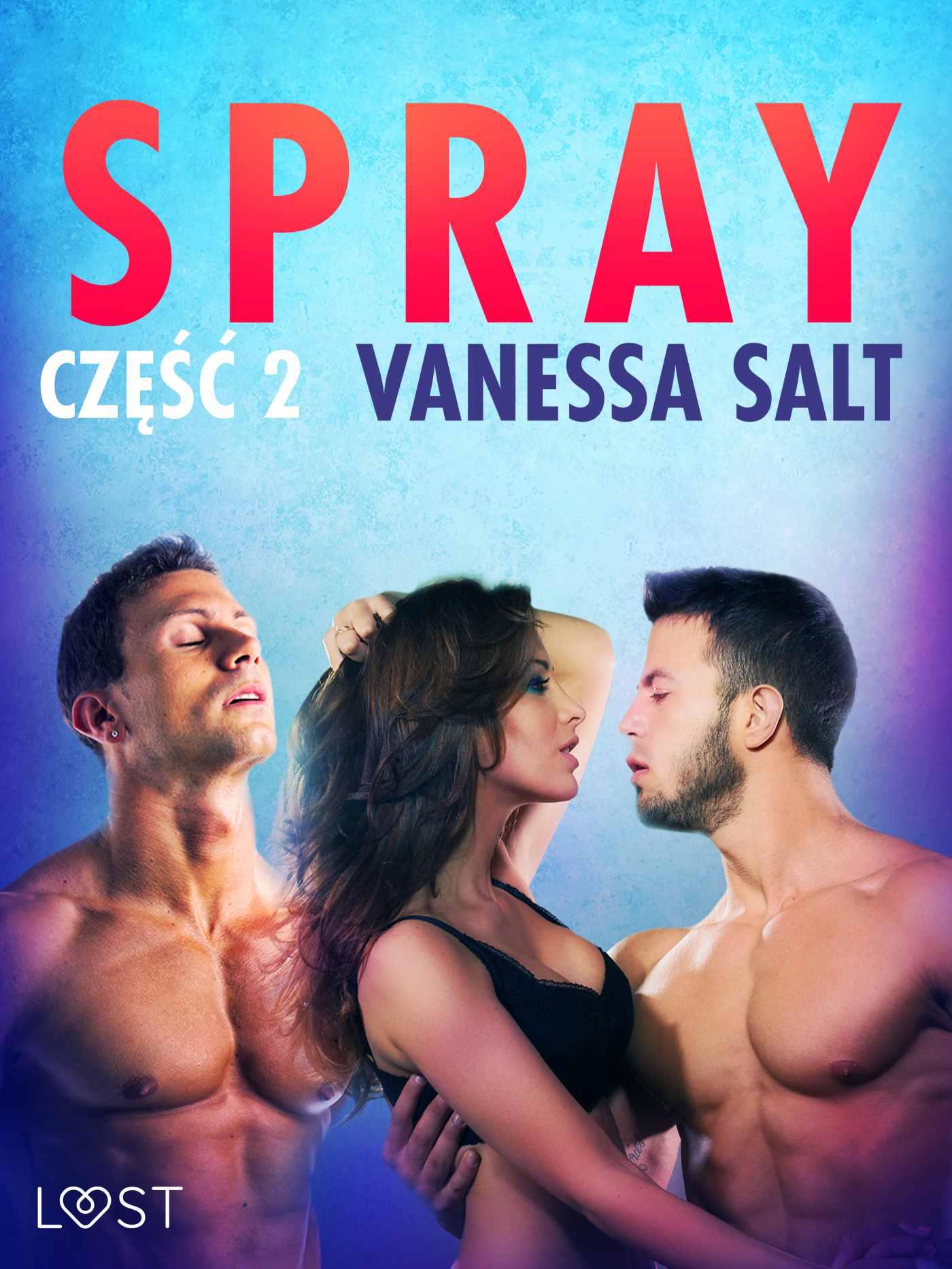 Spray: część 2 - opowiadanie erotyczne - Ebook (Książka na Kindle) do pobrania w formacie MOBI