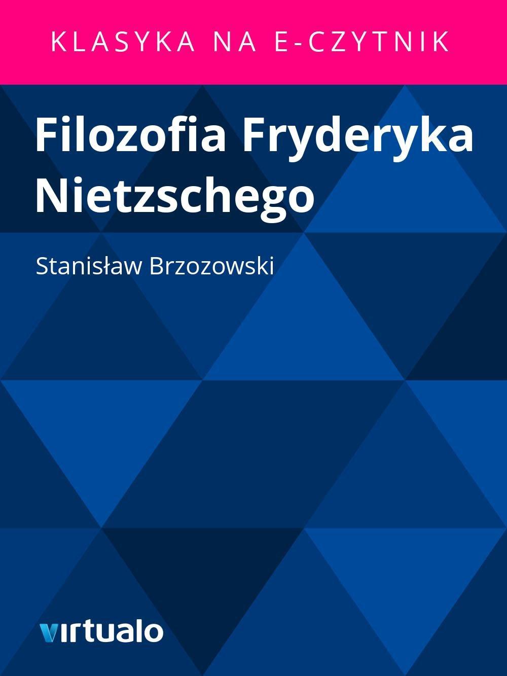 Filozofia Fryderyka Nietzschego - Ebook (Książka EPUB) do pobrania w formacie EPUB