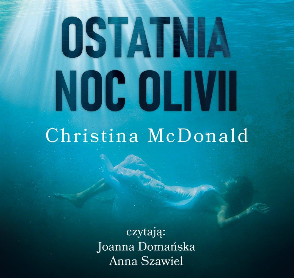 Ostatnia noc Olivii - Audiobook (Książka audio MP3) do pobrania w całości w archiwum ZIP
