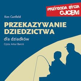 Przekazywanie dziedzictwa. Dla dziadków - Audiobook (Książka audio MP3) do pobrania w całości w archiwum ZIP