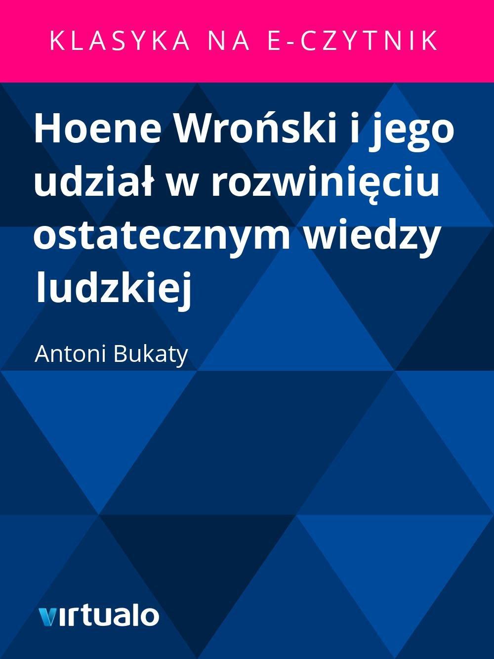 Hoene Wroński i jego udział w rozwinięciu ostatecznym wiedzy ludzkiej - Ebook (Książka EPUB) do pobrania w formacie EPUB