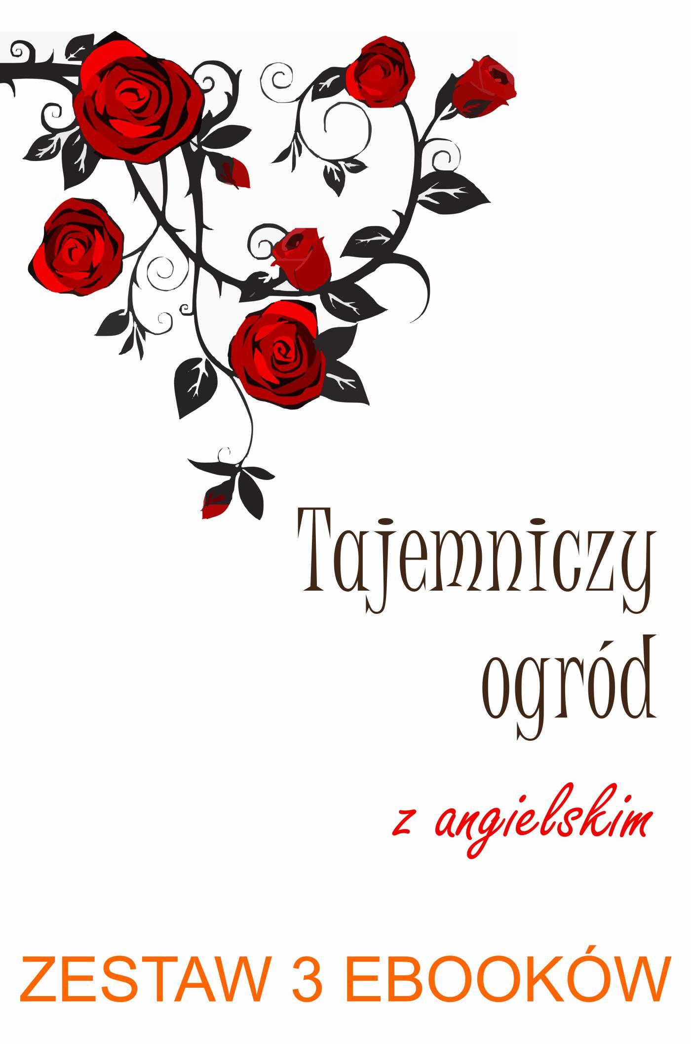 Tajemniczy ogród z angielskim. Secret garden with english. Zestaw 3 ebooków - Ebook (Książka PDF) do pobrania w formacie PDF