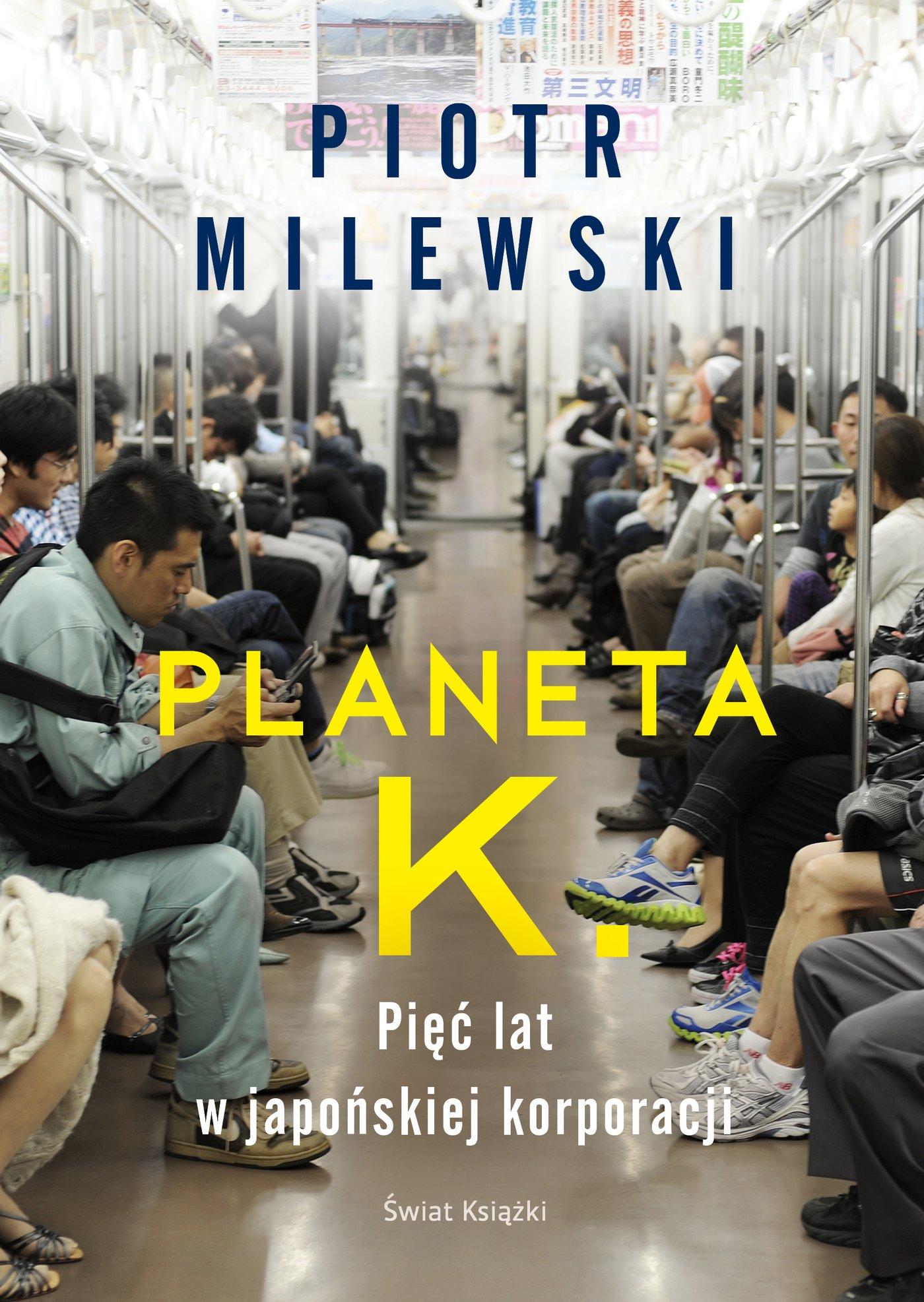 Planeta K. Pięć lat w japońskiej korporacji - Ebook (Książka EPUB) do pobrania w formacie EPUB