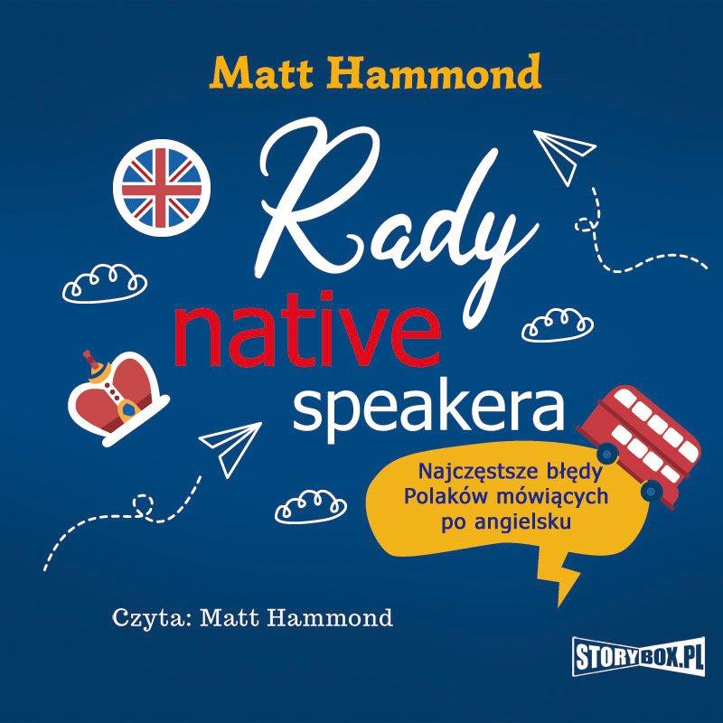 Rady native speakera. Najczęstsze błędy Polaków mówiących po angielsku - Audiobook (Książka audio MP3) do pobrania w całości w archiwum ZIP