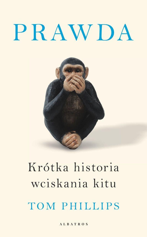 Prawda. Krótka historia wciskania kitu - Ebook (Książka EPUB) do pobrania w formacie EPUB