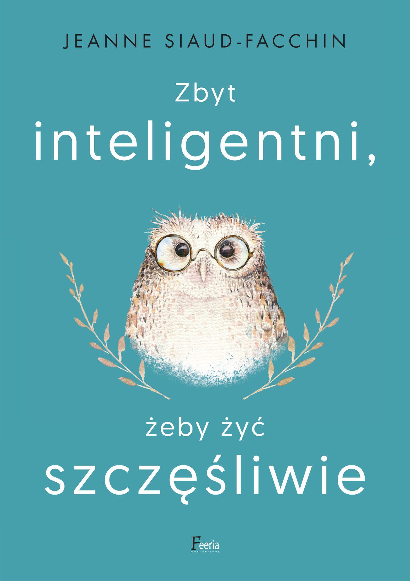 Zbyt inteligentni, żeby żyć szczęśliwie - Ebook (Książka EPUB) do pobrania w formacie EPUB