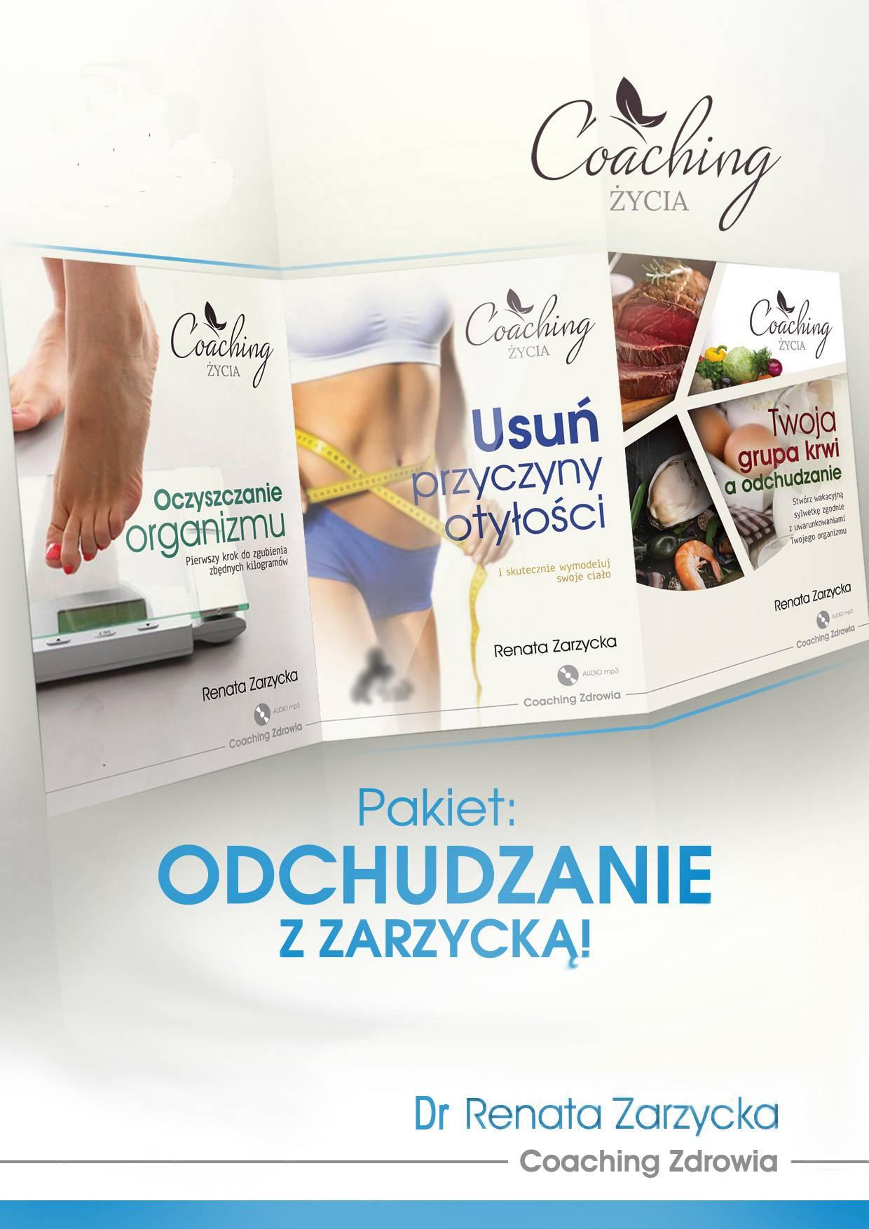 Pakiet 3 w 1: Odchudzanie z Zarzycką! Przyczyny otyłości, oczyszczanie organizmu i dieta zgodna z grupą krwi. - Audiobook (Książka audio MP3) do pobrania w całości w archiwum ZIP