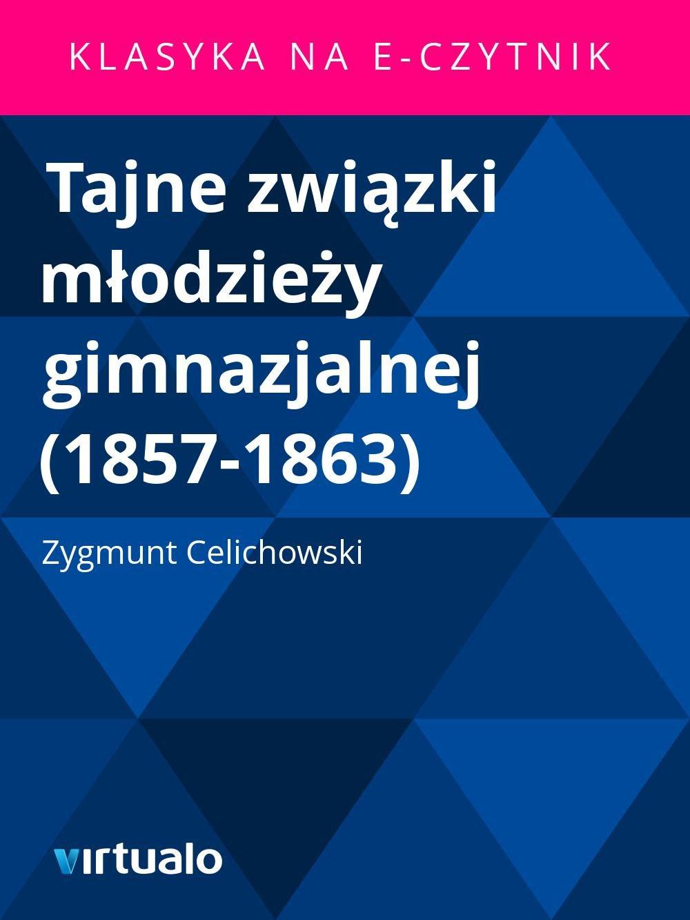 Tajne związki młodzieży gimnazjalnej (1857-1863) - Ebook (Książka EPUB) do pobrania w formacie EPUB