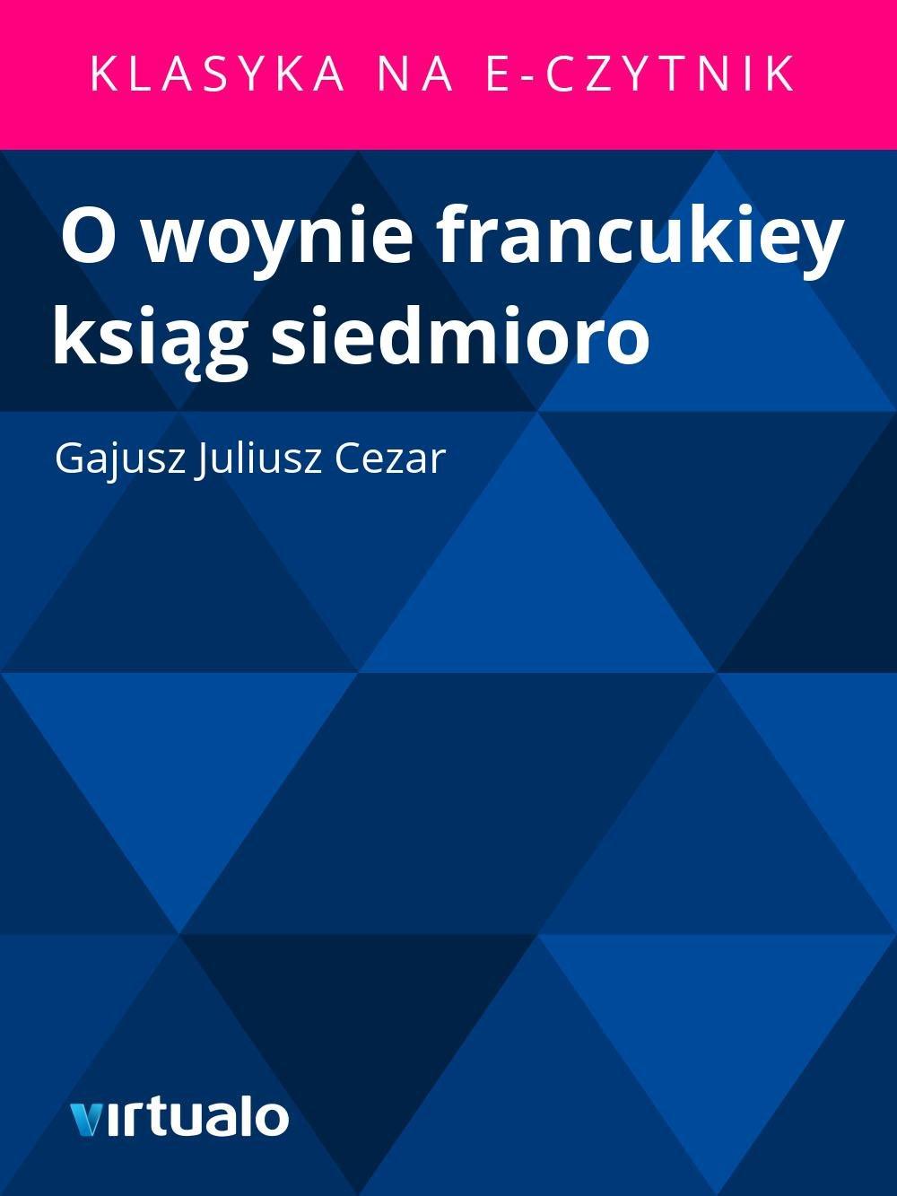 O woynie francukiey ksiąg siedmioro - Ebook (Książka EPUB) do pobrania w formacie EPUB