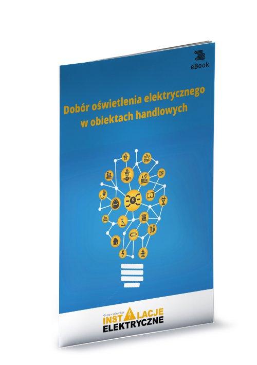 Dobór oświetlenia elektrycznego w obiektach handlowych - Ebook (Książka PDF) do pobrania w formacie PDF