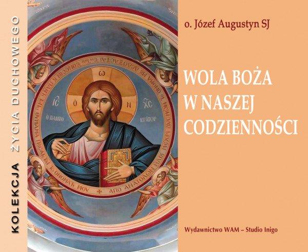 Wola Boża w naszej codzienności - Audiobook (Książka audio MP3) do pobrania w całości w archiwum ZIP