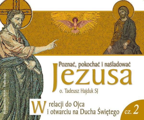 W relacji do Ojca i otwarciu się na Ducha Świętego. Część 2 - Audiobook (Książka audio MP3) do pobrania w całości w archiwum ZIP