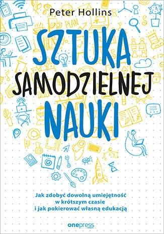 Sztuka samodzielnej nauki. Jak zdobyć dowolną umiejętność w krótszym czasie i jak pokierować własną edukacją - Ebook (Książka na Kindle) do pobrania w formacie MOBI