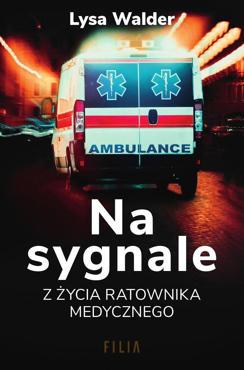 Na sygnale. Z życia ratownika medycznego - Ebook (Książka EPUB) do pobrania w formacie EPUB