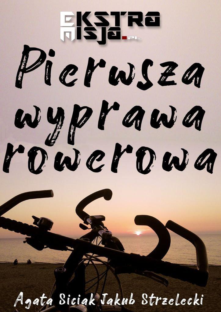 Pierwsza wyprawa rowerowa - Ebook (Książka EPUB) do pobrania w formacie EPUB