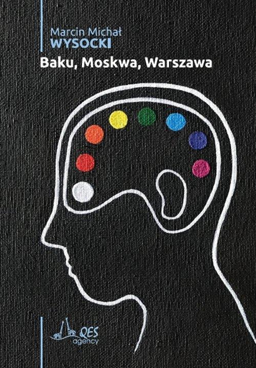 Baku, Moskwa, Warszawa - Ebook (Książka EPUB) do pobrania w formacie EPUB