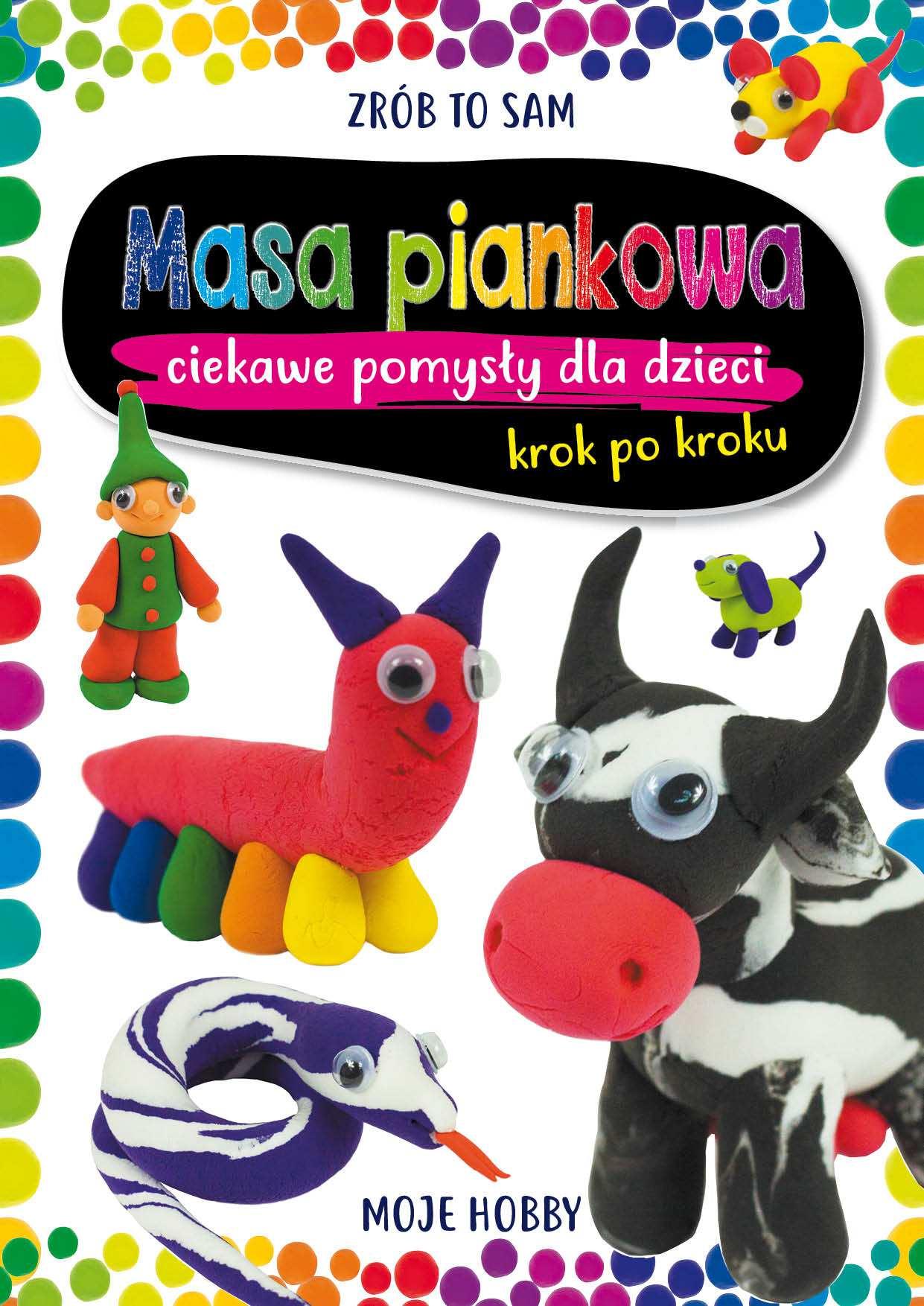 Masa piankowa. Ciekawe pomysły dla dzieci. Krok po kroku - Ebook (Książka PDF) do pobrania w formacie PDF