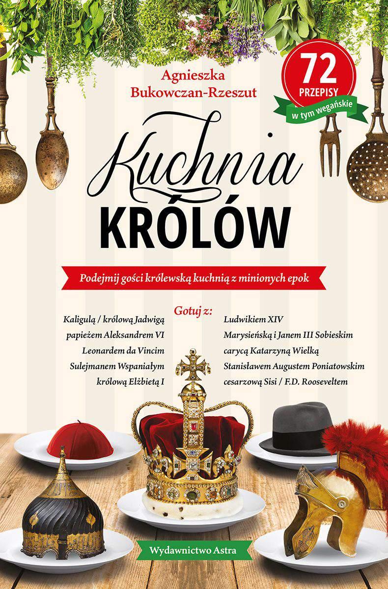 Kuchnia Krolow Agnieszka Bukowczan Rzeszut Ebook Virtualo Pl