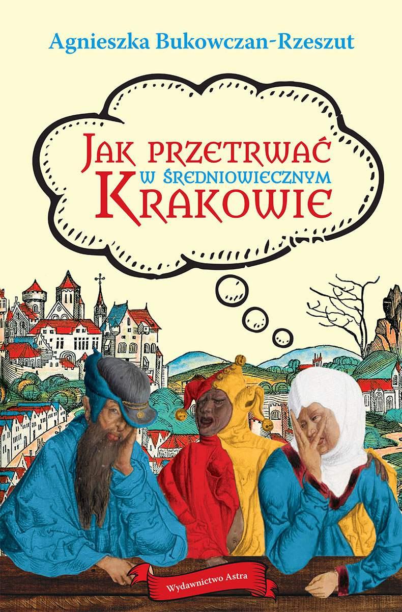 Jak przetrwać w średniowiecznym Krakowie - Ebook (Książka EPUB) do pobrania w formacie EPUB