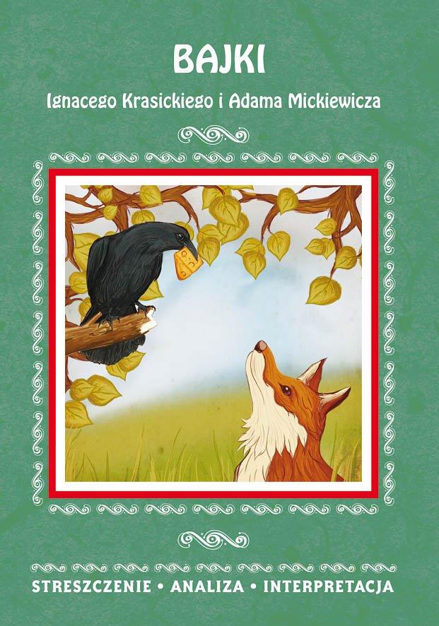 Bajki Ignacego Krasickiego i Adama Mickiewicza. Streszczenie, analiza, interpretacja - Ebook (Książka PDF) do pobrania w formacie PDF