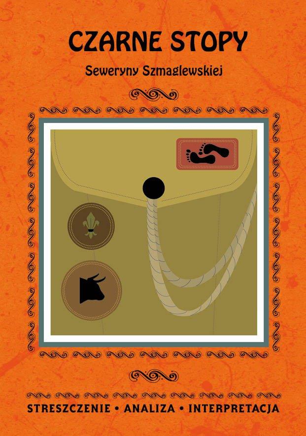 Czarne Stopy Seweryny Szmaglewskiej. Streszczenie, analiza, interpretacja - Ebook (Książka PDF) do pobrania w formacie PDF