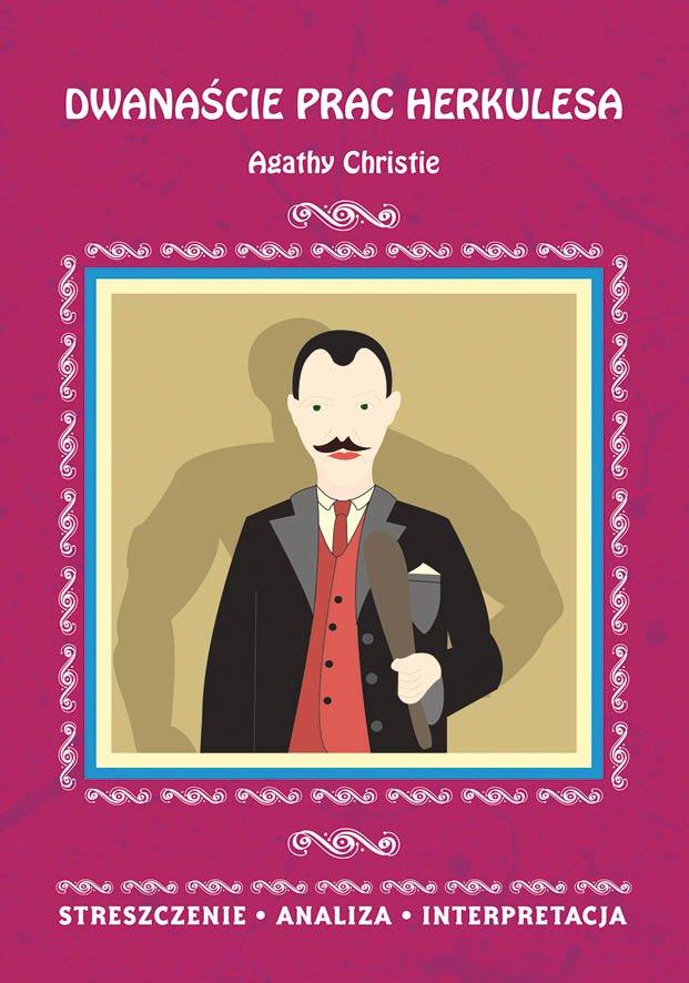 Dwanaście prac Herkulesa Agathy Christie. Streszczenie, analiza, interpretacja - Ebook (Książka PDF) do pobrania w formacie PDF