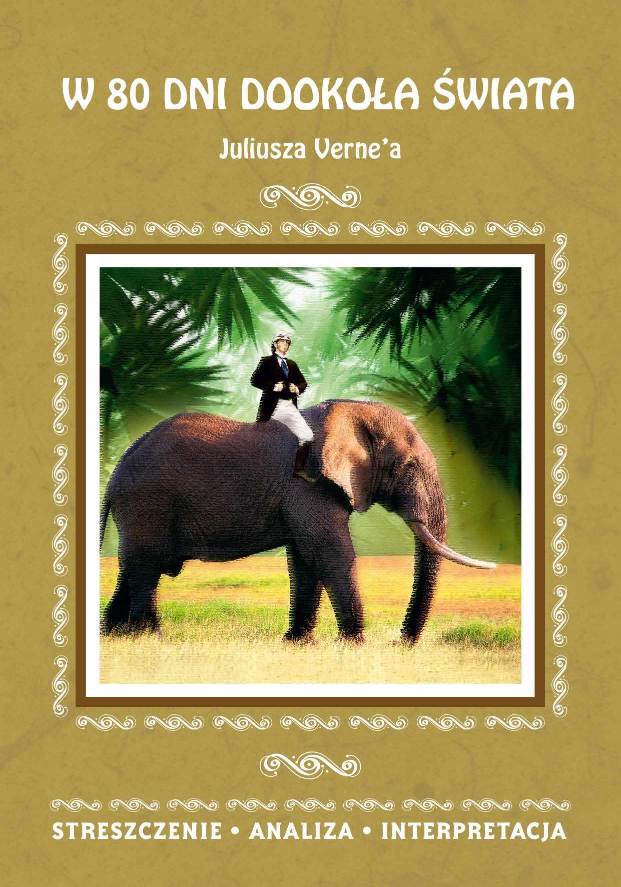 W 80 dni dookoła świata Juliusza Verne'a. Streszczenie, analiza, interpretacja - Ebook (Książka PDF) do pobrania w formacie PDF