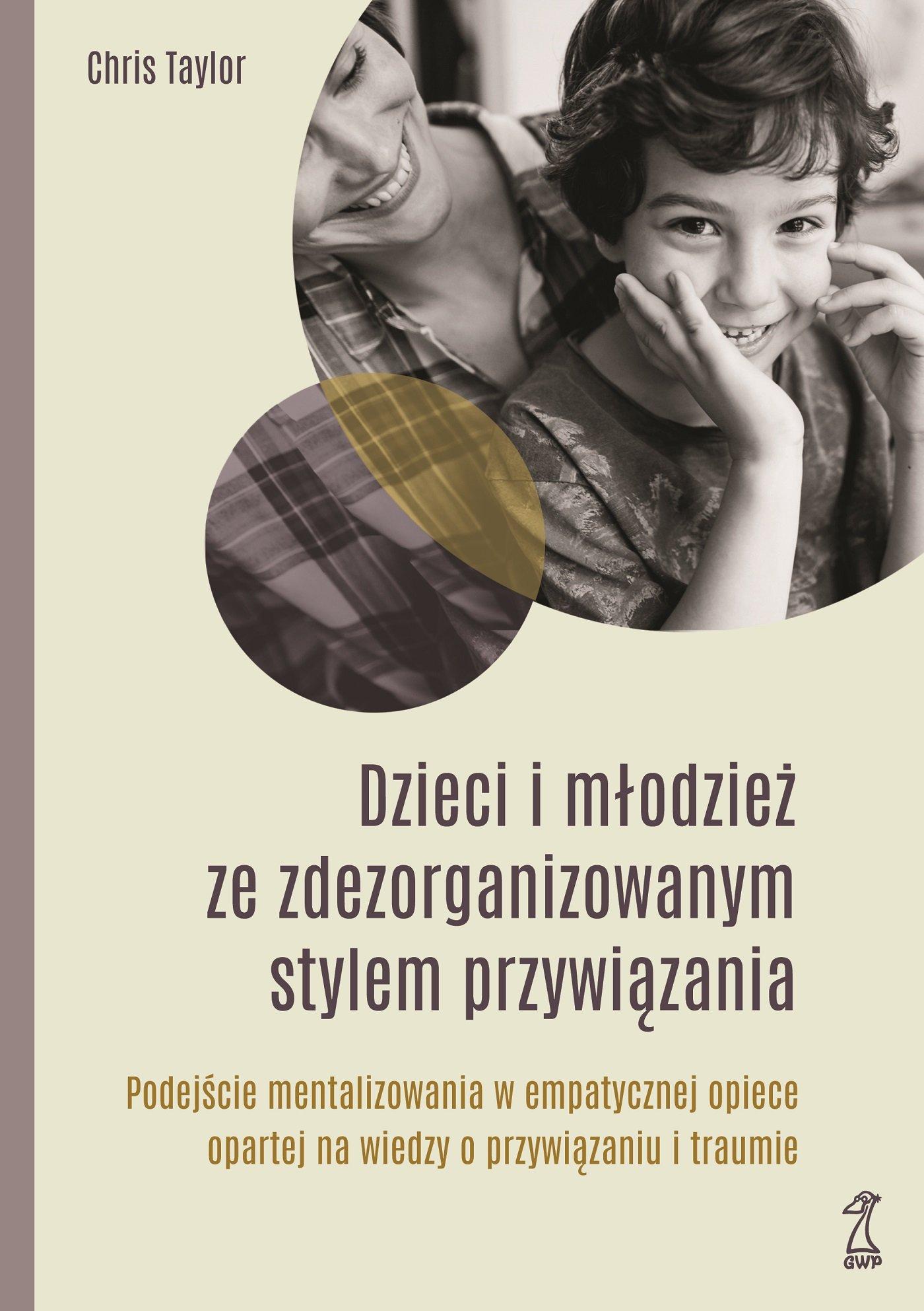 DZIECI I MŁODZIEŻ ZE ZDEZORGANIZOWANYM STYLEM PRZYWIĄZANIA - Ebook (Książka na Kindle) do pobrania w formacie MOBI