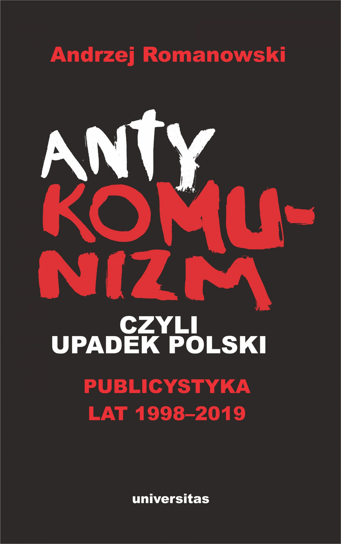 Antykomunizm, czyli upadek Polski. Publicystyka lat 1998-2019 - Ebook (Książka na Kindle) do pobrania w formacie MOBI