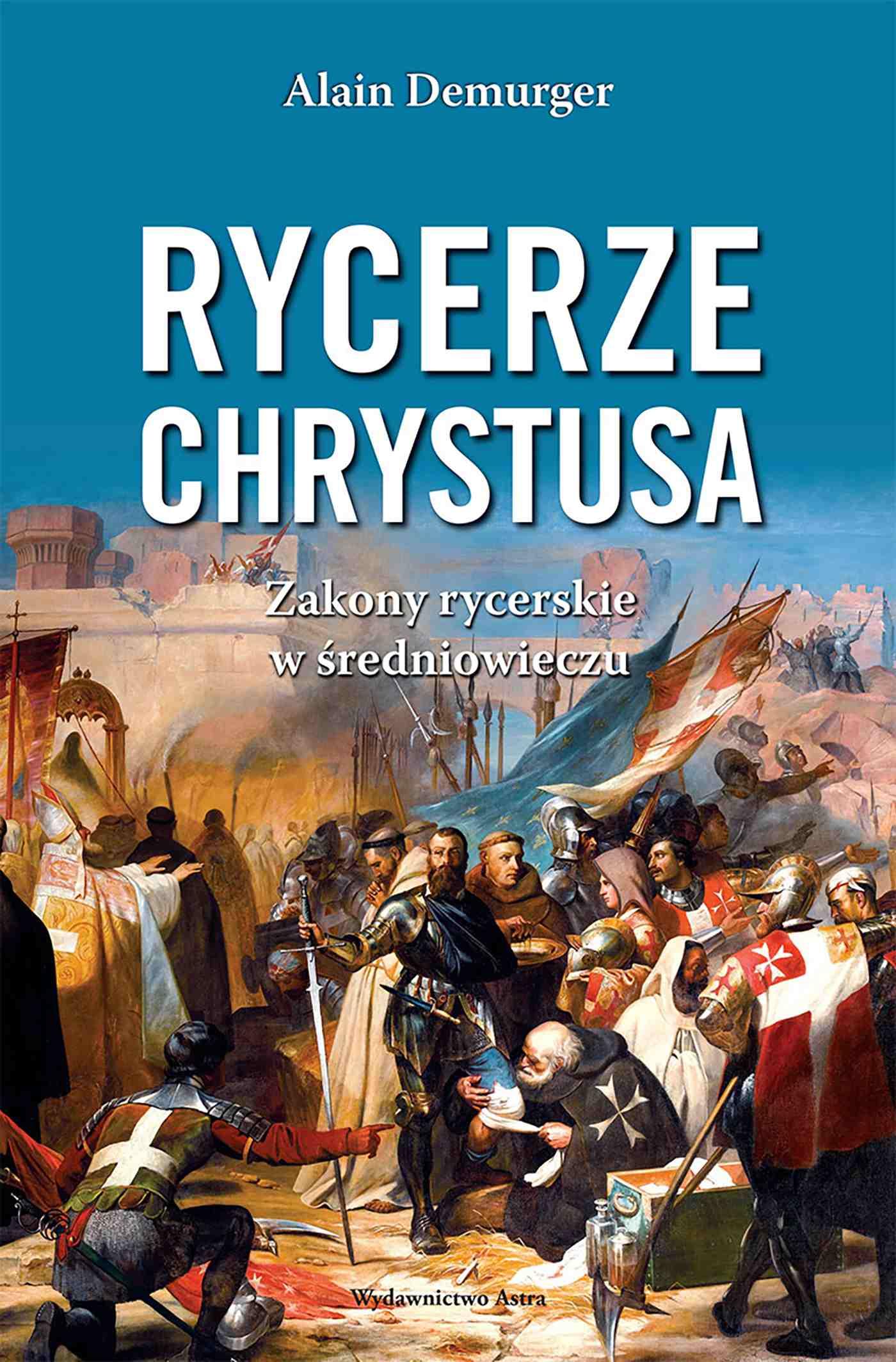 Rycerze Chrystusa. Zakony rycerskie w średniowieczu - Ebook (Książka EPUB) do pobrania w formacie EPUB