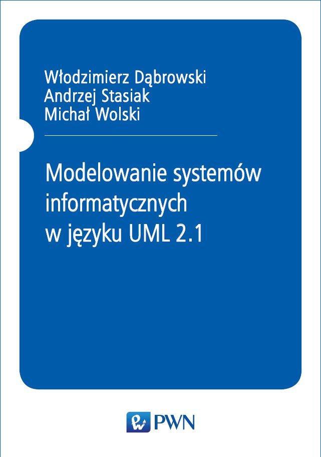 Modelowanie systemów informatycznych w języku UML 2.1 - Ebook (Książka EPUB) do pobrania w formacie EPUB