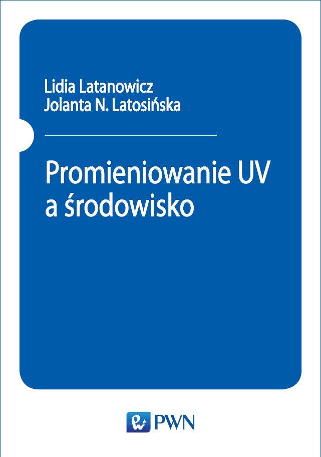 Promieniowanie UV a środowisko - Ebook (Książka EPUB) do pobrania w formacie EPUB
