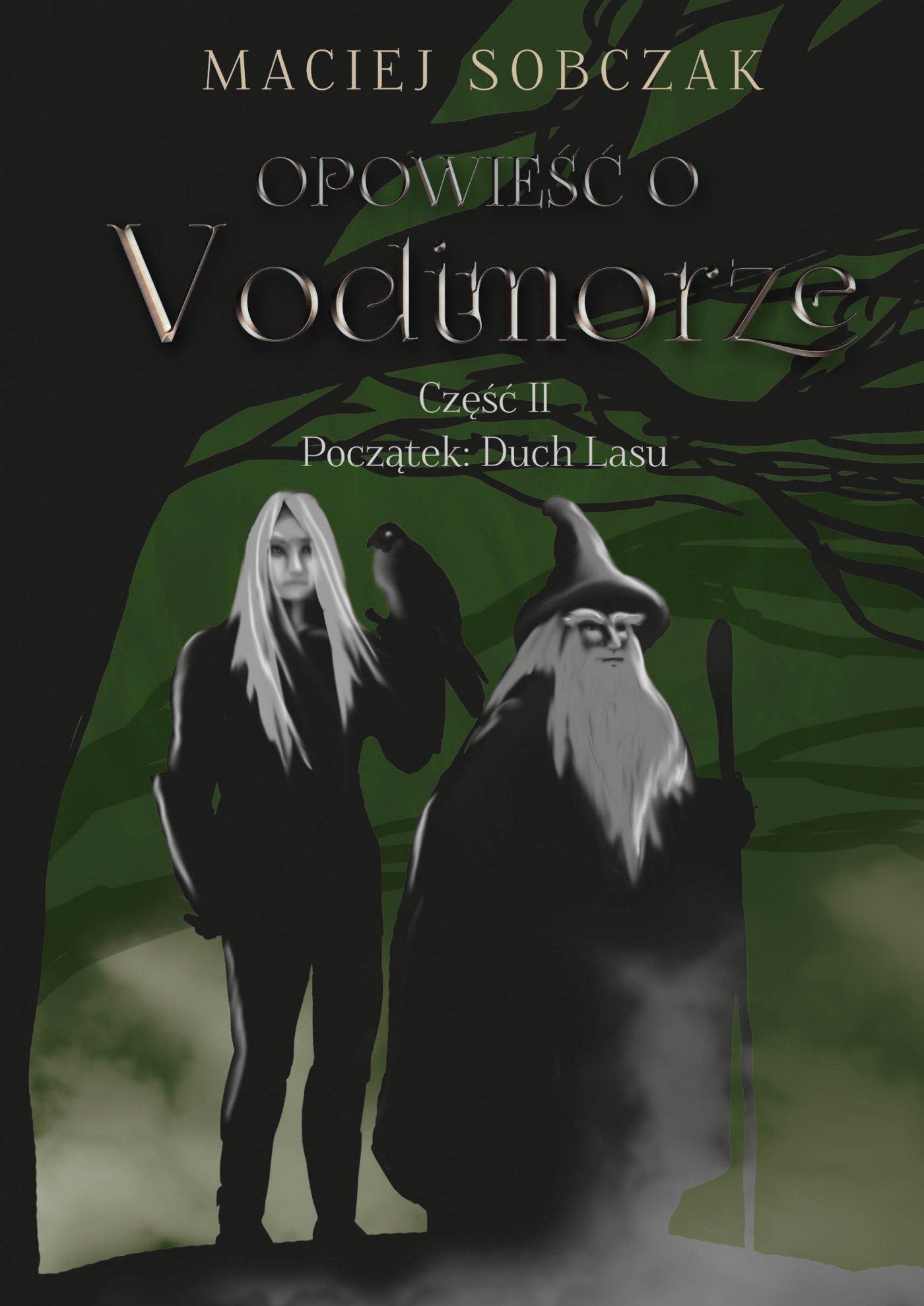 Opowieść o Vodimorze. Część II. Początek: Duch Lasu - Ebook (Książka EPUB) do pobrania w formacie EPUB