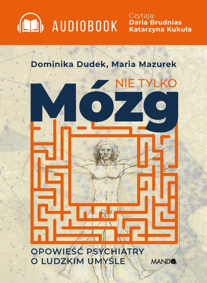 Nie tylko mózg. Opowieść psychiatry o ludzkim umyśle - Audiobook (Książka audio MP3) do pobrania w całości w archiwum ZIP