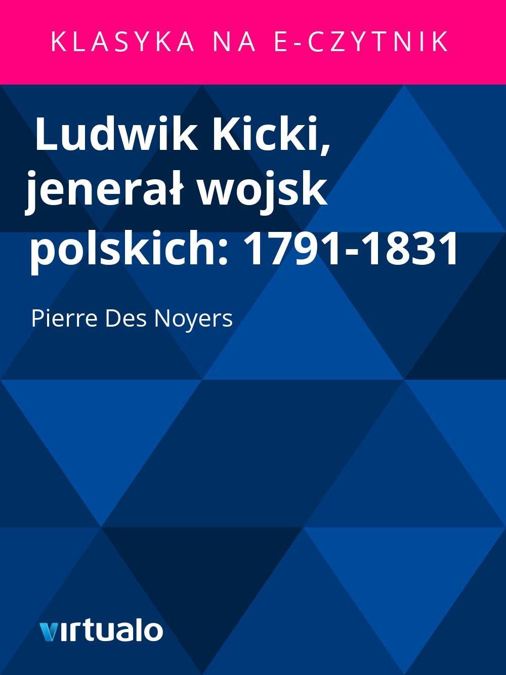 Ludwik Kicki, jenerał wojsk polskich: 1791-1831 - Ebook (Książka EPUB) do pobrania w formacie EPUB
