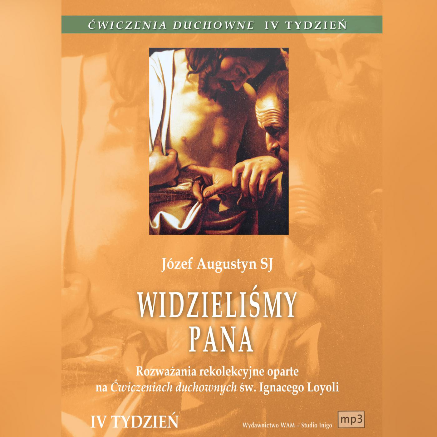 Ćwiczenia duchowne - Widzieliśmy Pana. Tydzień IV - Audiobook (Książka audio MP3) do pobrania w całości w archiwum ZIP