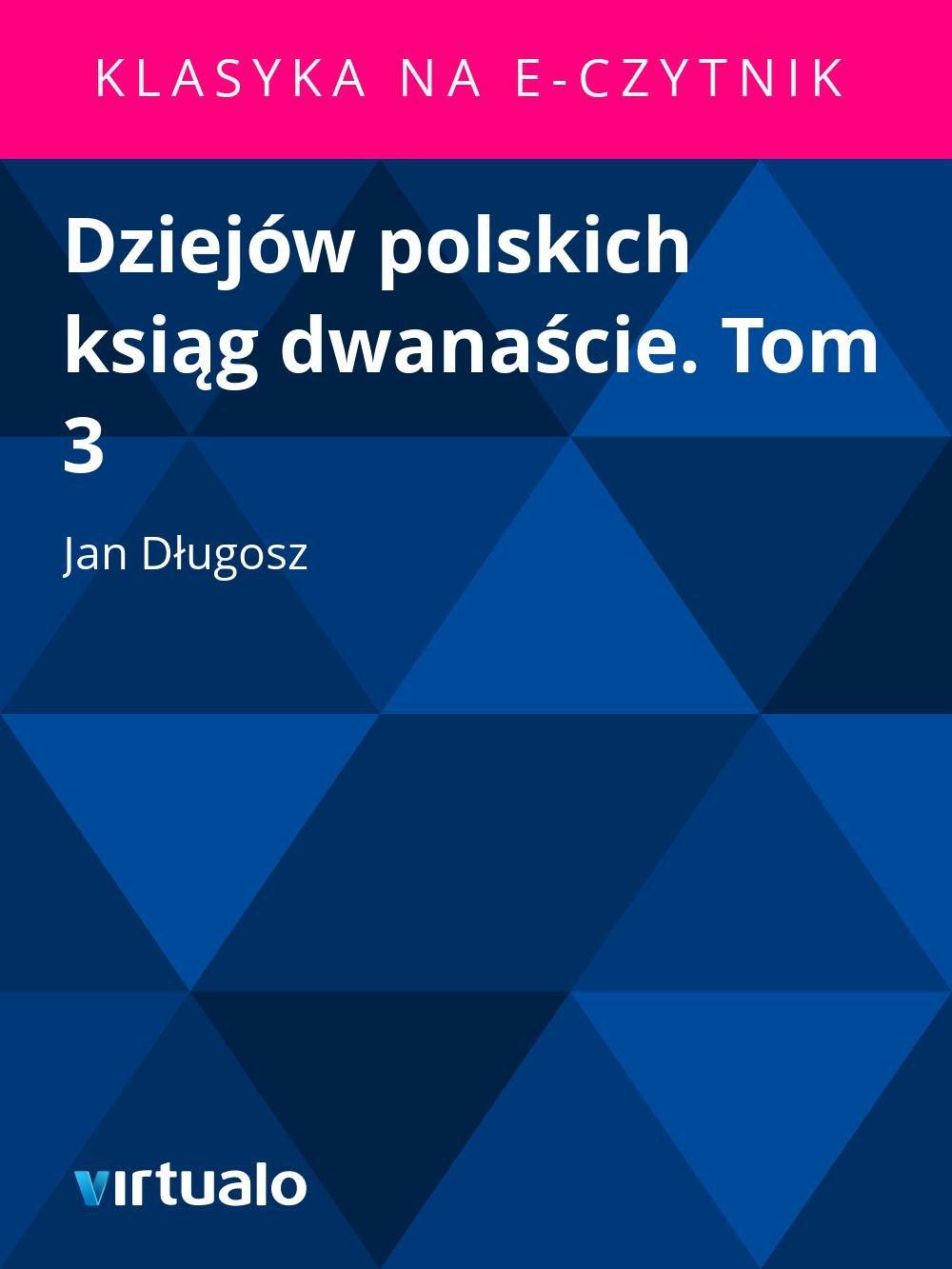 Dziejów polskich ksiąg dwanaście. Tom 3 - Ebook (Książka EPUB) do pobrania w formacie EPUB