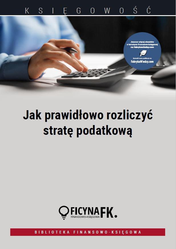 Jak prawidłowo rozliczyć stratę podatkową - Ebook (Książka PDF) do pobrania w formacie PDF