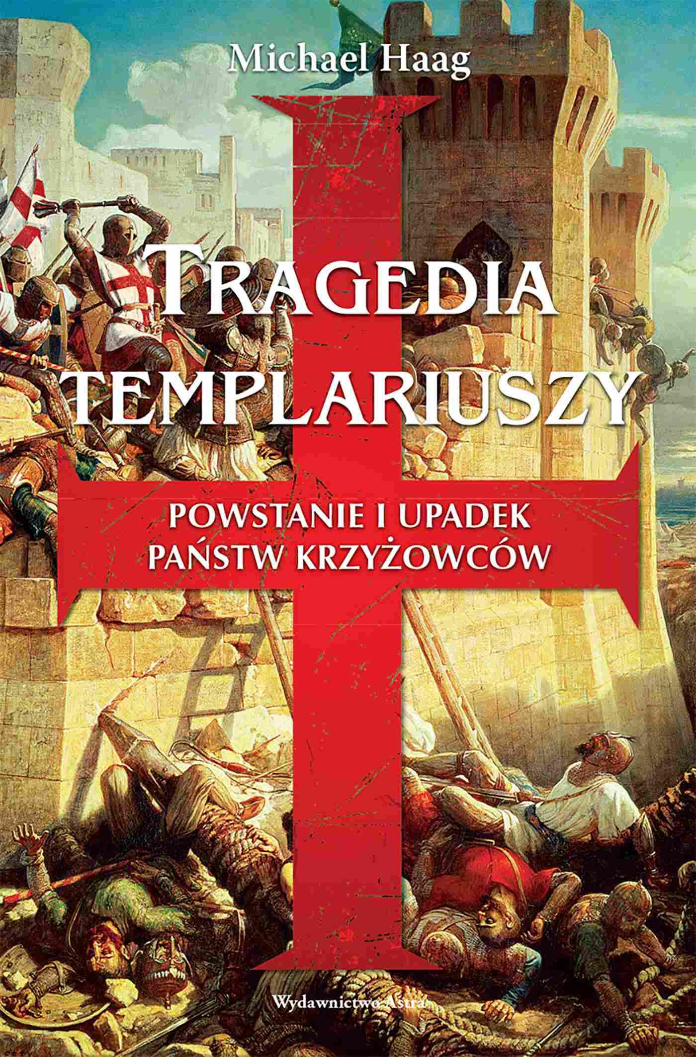 Tragedia templariuszy. Powstanie i upadek państw krzyżowców - Ebook (Książka EPUB) do pobrania w formacie EPUB