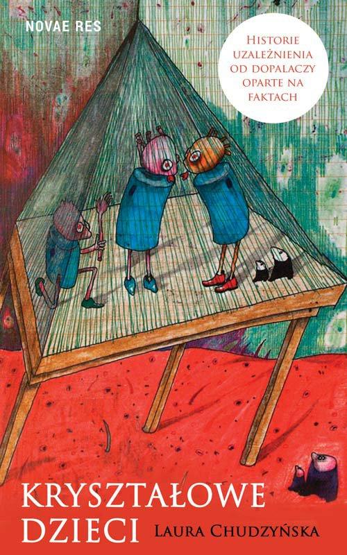 Kryształowe dzieci. Historie uzależnienia od dopalaczy oparte na faktach - Ebook (Książka EPUB) do pobrania w formacie EPUB