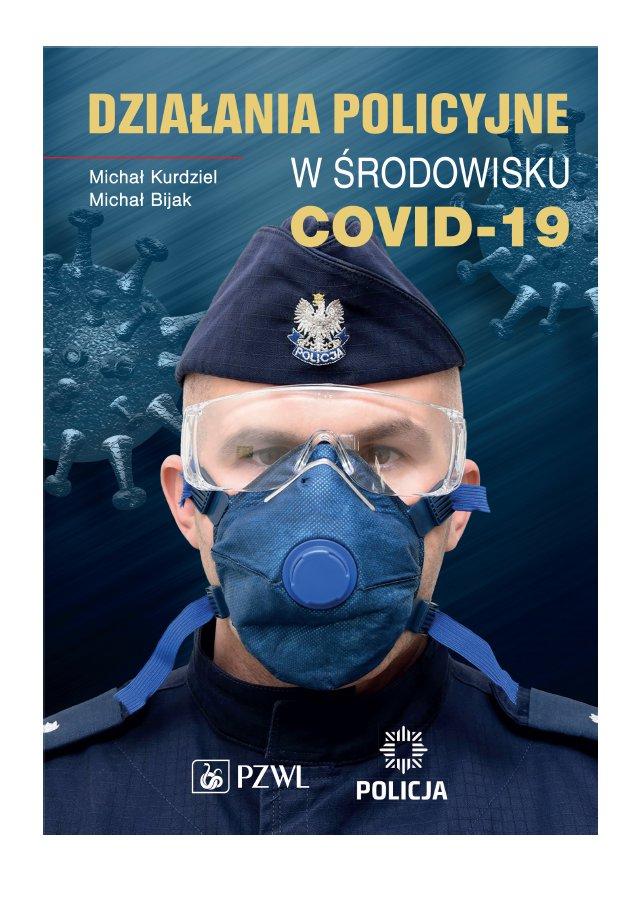 Działania policyjne w środowisku COVID-19 - Ebook (Książka EPUB) do pobrania w formacie EPUB