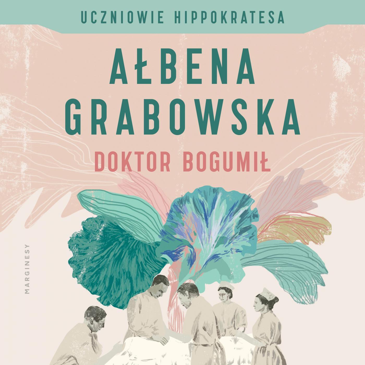 Uczniowie Hippokratesa. Doktor Bogumił - Audiobook (Książka audio MP3) do pobrania w całości w archiwum ZIP