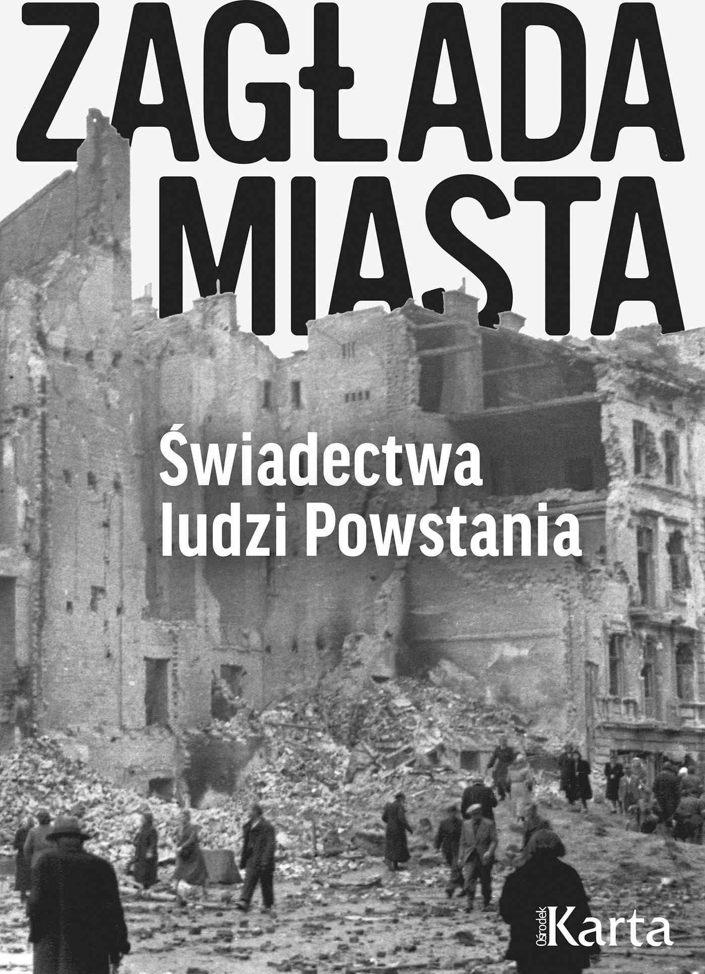 Zagłada miasta. Świadectwa ludzi Powstania - Ebook (Książka EPUB) do pobrania w formacie EPUB