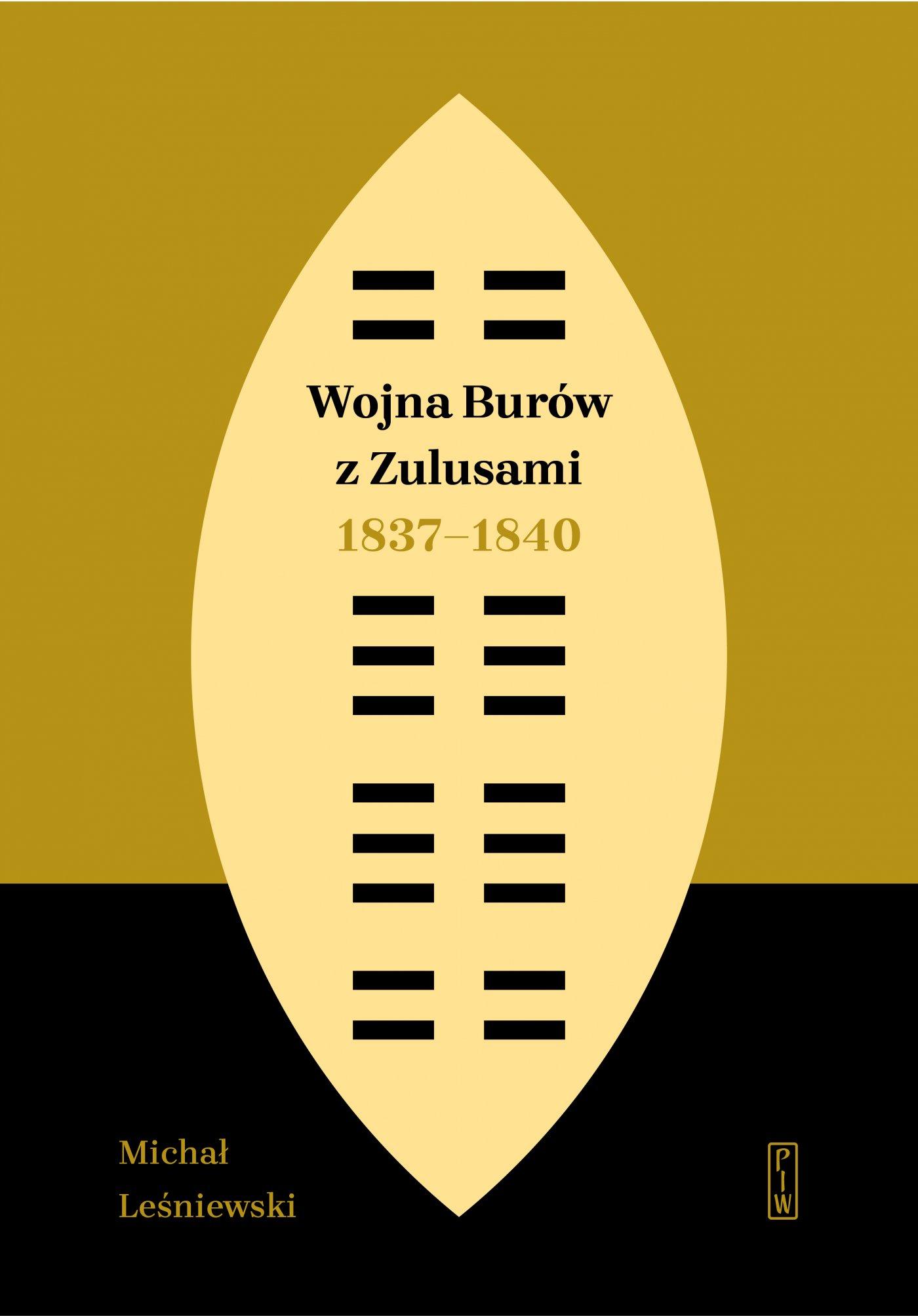 Wojna Burów z Zulusami 1837-1840. Epizod z dziejów Zululandu i Natalu w XIX wieku - Ebook (Książka EPUB) do pobrania w formacie EPUB