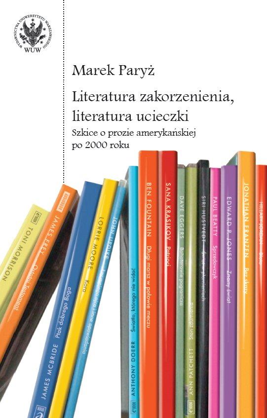 Literatura zakorzenienia, literatura ucieczki - Ebook (Książka na Kindle) do pobrania w formacie MOBI
