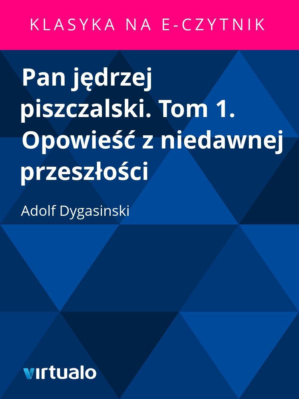 Pan jędrzej piszczalski. Tom 1. Opowieść z niedawnej przeszłości - Ebook (Książka EPUB) do pobrania w formacie EPUB