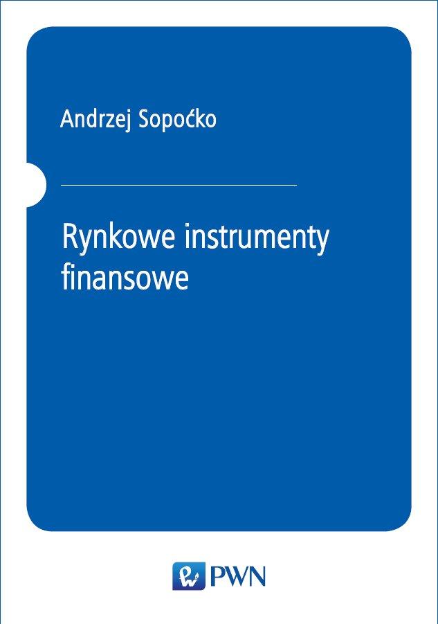 Rynkowe instrumenty finansowe - Ebook (Książka PDF) do pobrania w formacie PDF